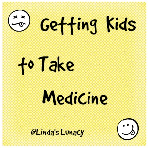 Getting Kids to Take Medicine