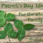 St. Patrick's Day Ideas for the Whole Family