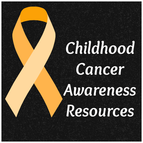 Childhood Cancer Awareness Resources