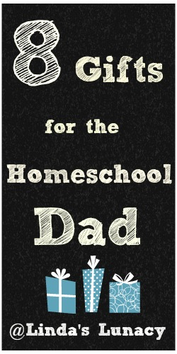 8 Gifts for the Homeschool Dad
