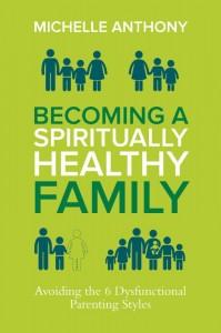 Become a Spiritually Healthy Family