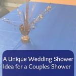 A Unique Wedding Shower Idea
