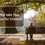 Do You Take Your Vision for Granted?