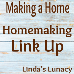 Making a Home - Homemaking Link Up
